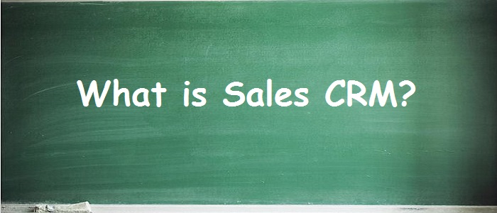 What is Sales CRM?