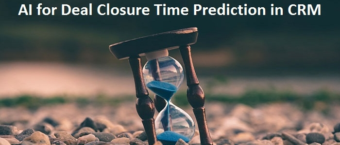 AI for Deal Closure Time Prediction in CRM